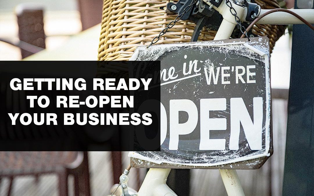 Getting Ready to Re-Open your Business in 2021